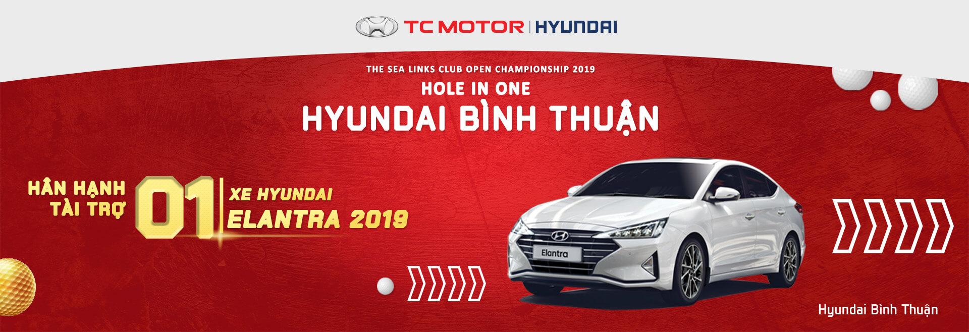 Hyundai Bình Thuận hân hạnh tài trợ giải HOLE IN ONE - Giải Vô Địch Câu Lạc Bộ Sea Links mở rộng 2019