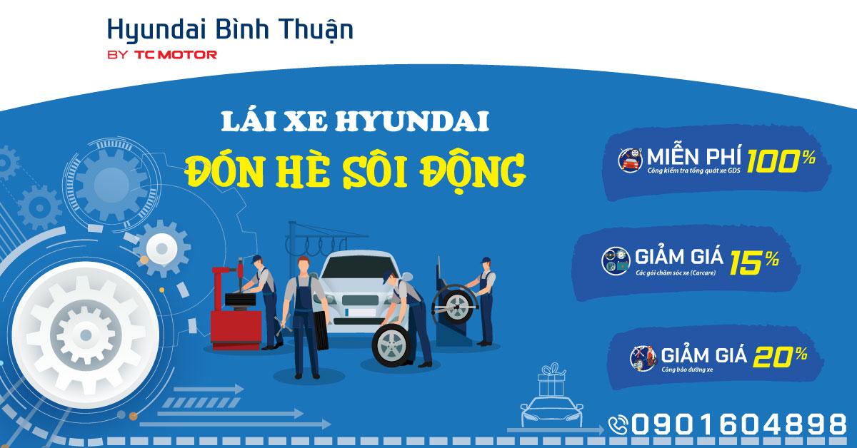 Khuyến mãi dịch vụ hè: Lái Xe Hyundai Đón Hè Sôi Động
