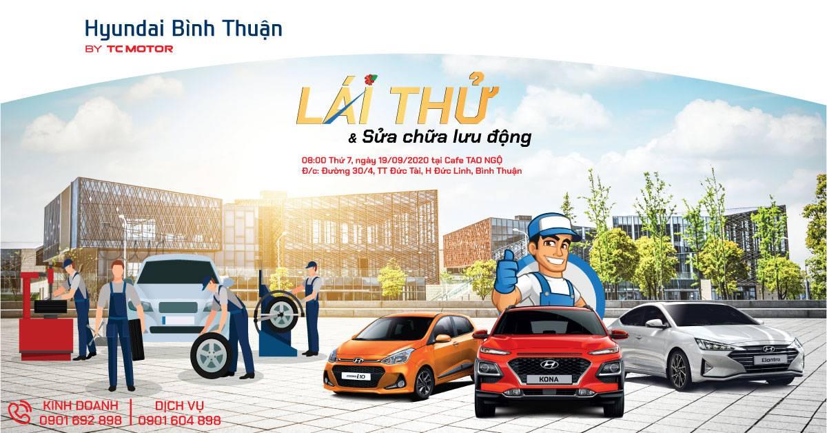 Lái thử Hyundai và sửa chữa lưu động tại Đức Linh
